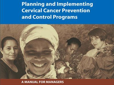 Planning and Implementing Cervical Cancer Prevention and Control Programs (2003) PDF 11