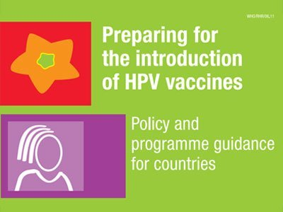 Preparing for the introduction of HPV vaccines: policy and programme guidance for countries (2006) PDF 10